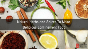 Natural Herbs and Spices To Make Delicious Confinement Food 1