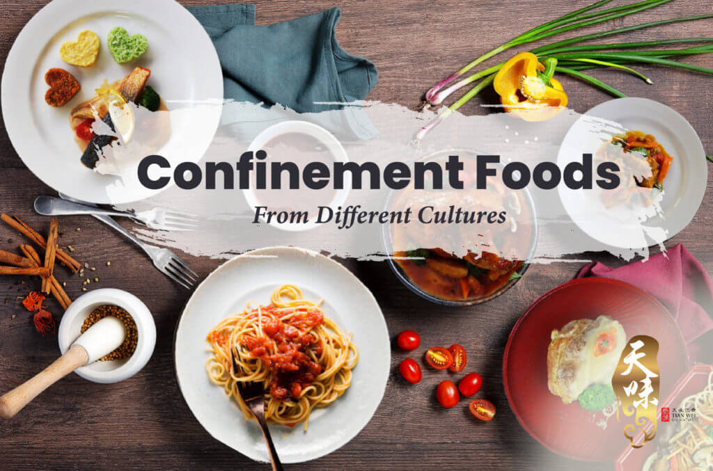 Confinement Foods From Different Cultures