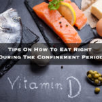 Tips On How To Eat Right During The Confinement Period