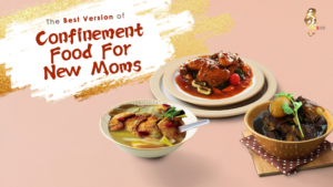 The Best Version of Confinement Food for New Moms