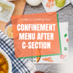 Guide to Creating Your Confinement Menu After C-Section