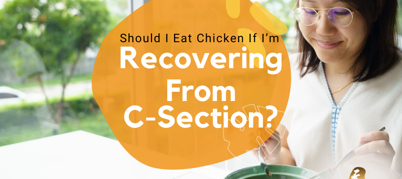 Should I Eat Chicken If I'm Recovering From C-Section