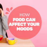 How Food Can Affect Your Moods