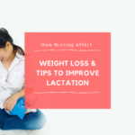 How Nursing Affects Weight Loss & Tips To Improve Lactation