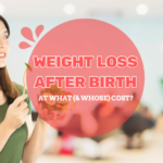 Weight Loss After Birth: At What (& Whose) Cost?