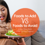 Foods to Avoid VS Foods to Have When You Are Pregnant