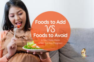 Foods to Avoid Vs Foods to Add in Your Daily Meals When You Are Pregnant