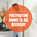 Go-To Recipes for Postpartum Mums to Aid Recovery