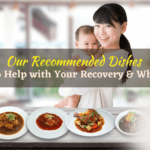Our Recommended Dishes to Help with Your Recovery & Why